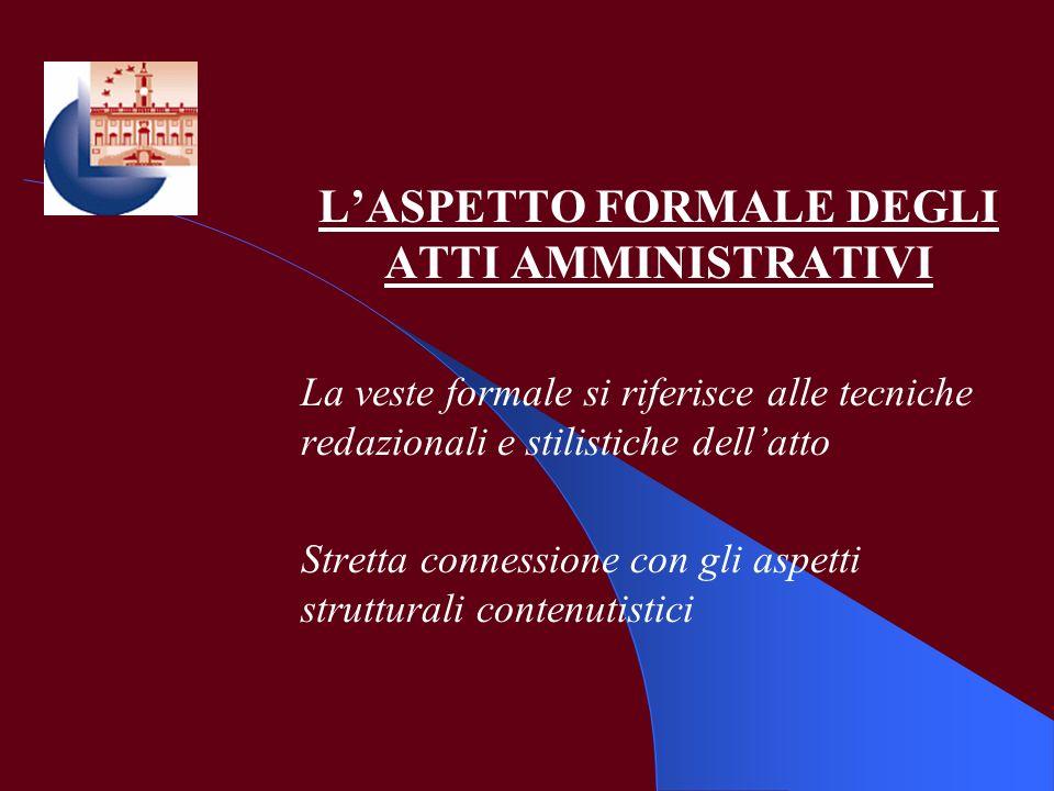 L'ASPETTO FORMALE DEGLI ATTI AMMINISTRATIVI