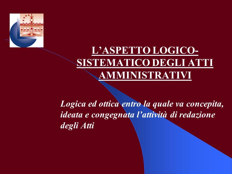L'ASPETTO LOGICO-SISTEMATICO DEGLI ATTI AMMINISTRATIVI