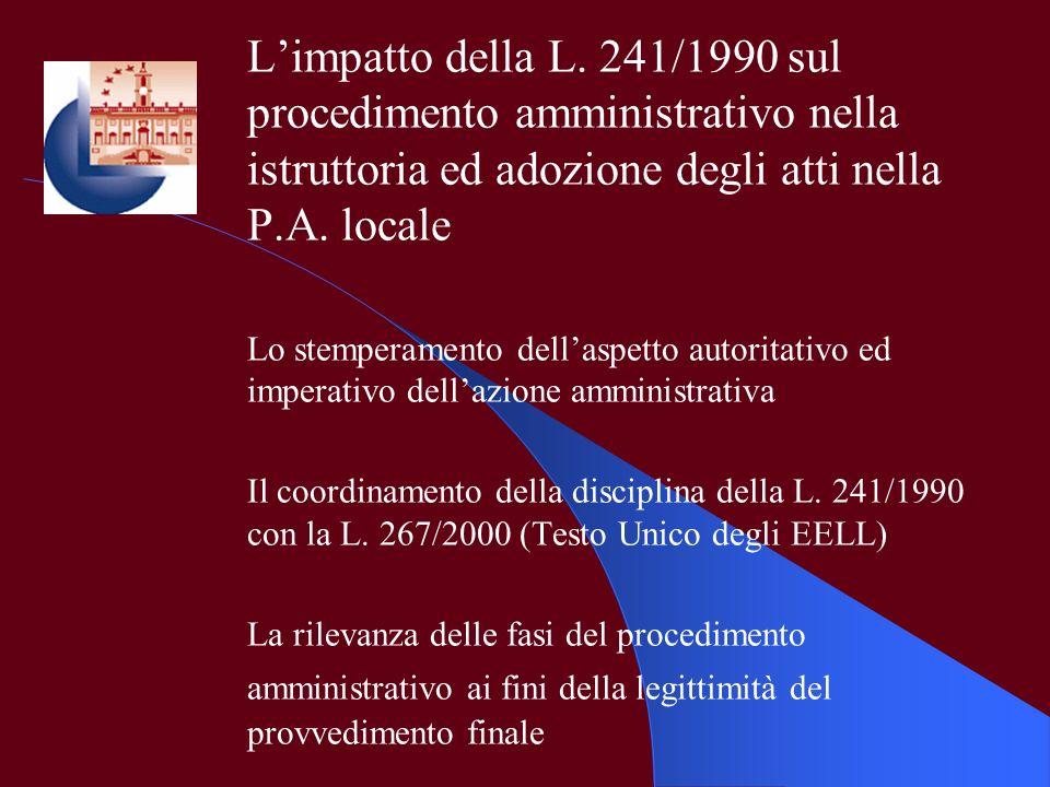 L'impatto della L. 241/1990 sul procedimento amministrativo nella istruttoria ed adozione degli atti nella P.A. locale