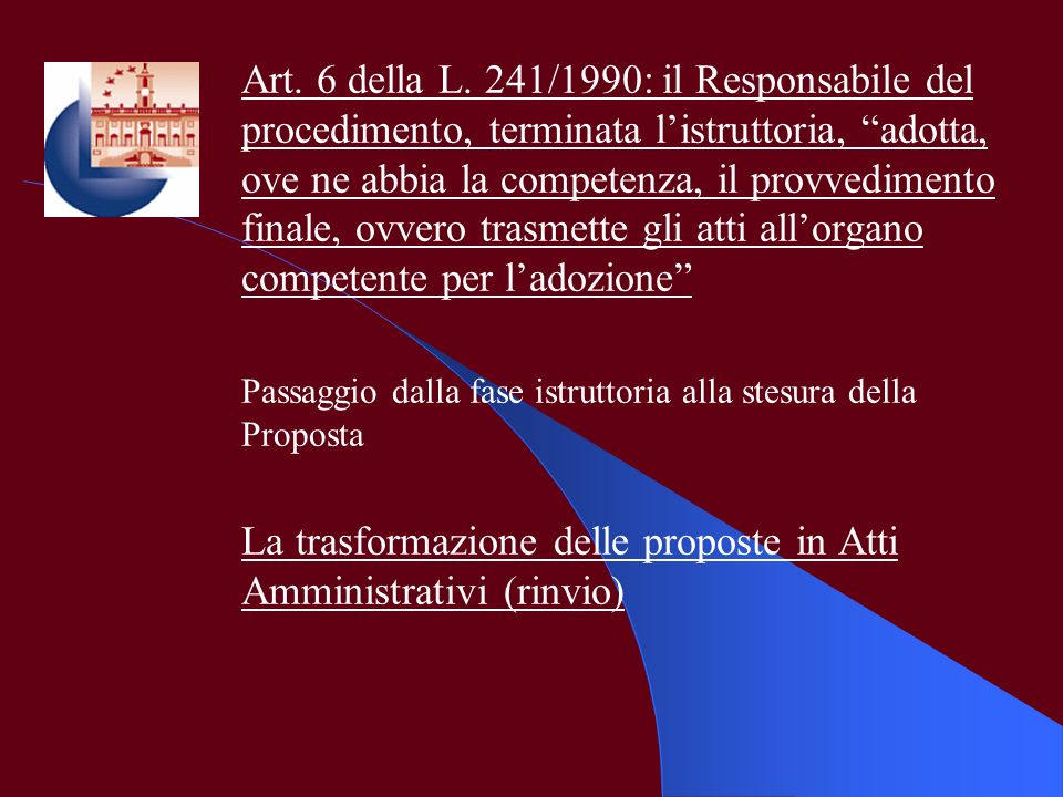 La trasformazione delle proposte in Atti Amministrativi (rinvio)