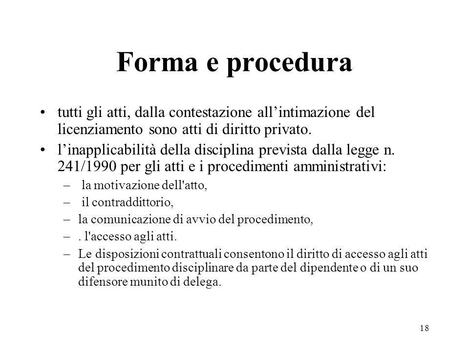 Forma e proceduratutti gli atti, dalla contestazione all'intimazione del licenziamento sono atti di diritto privato.
