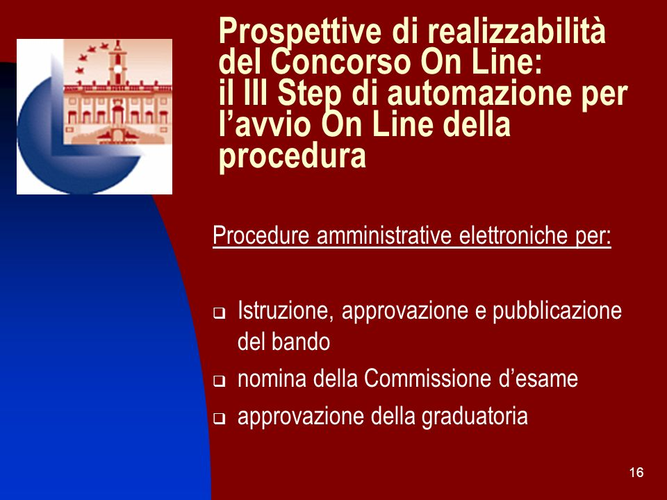 Prospettive di realizzabilità del Concorso On Line: il III Step di automazione per l'avvio On Line della procedura