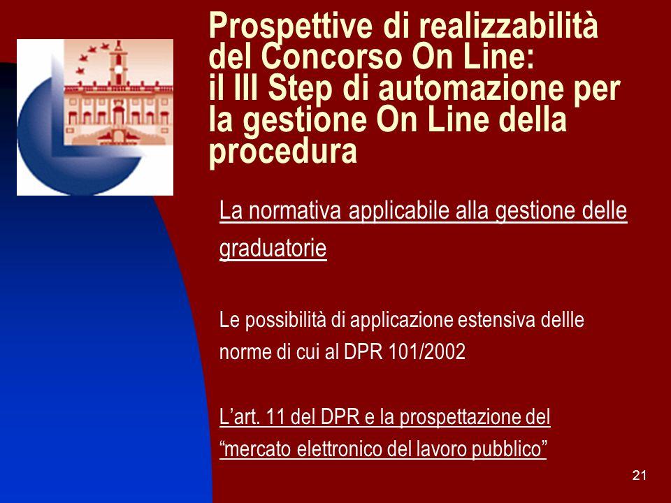 Prospettive di realizzabilità del Concorso On Line: il III Step di automazione per la gestione On Line della procedura
