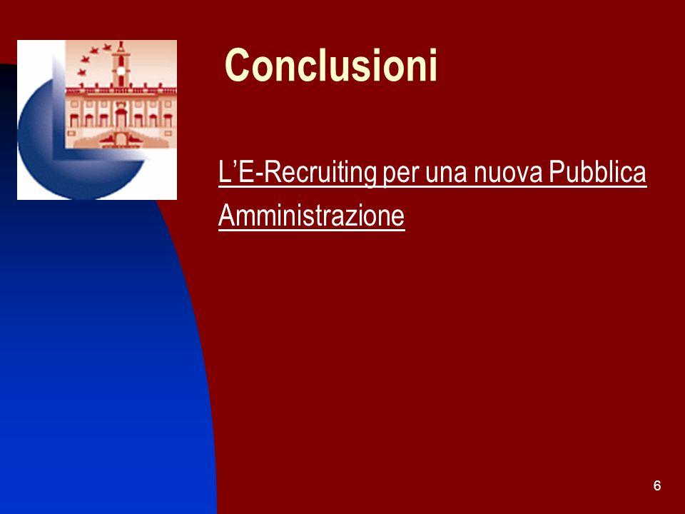 Conclusioni L'E-Recruiting per una nuova Pubblica Amministrazione