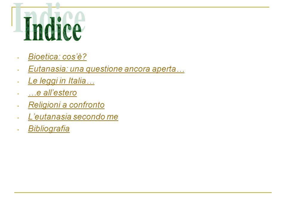 Indice Bioetica: cos'è Eutanasia: una questione ancora aperta…