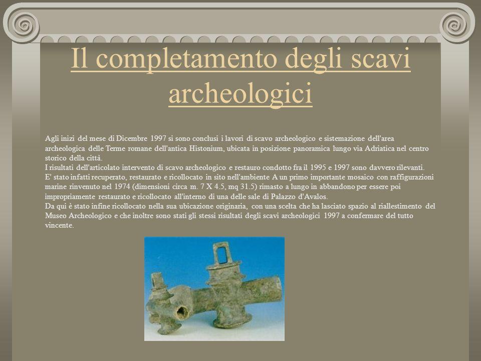 Il completamento degli scavi archeologici
