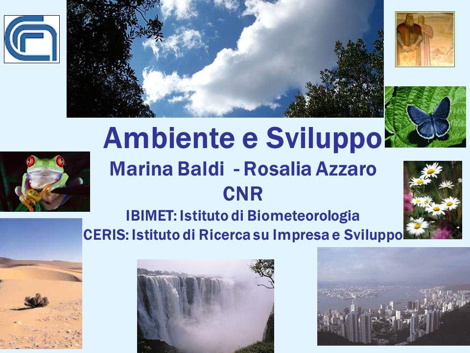 Ambiente e Sviluppo Marina Baldi - Rosalia Azzaro CNR IBIMET: Istituto di Biometeorologia CERIS: Istituto di Ricerca su Impresa e Sviluppo