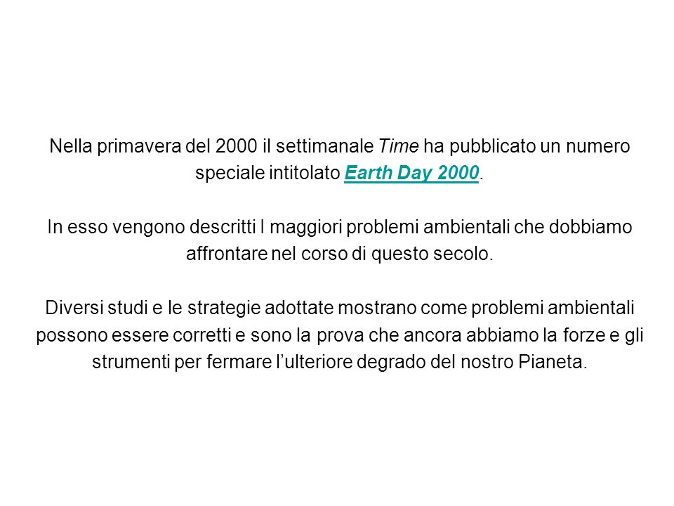 Nella primavera del 2000 il settimanale Time ha pubblicato un numero speciale intitolato Earth Day 2000.