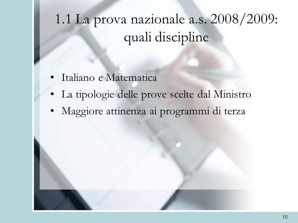 1.1 La prova nazionale a.s. 2008/2009: quali discipline