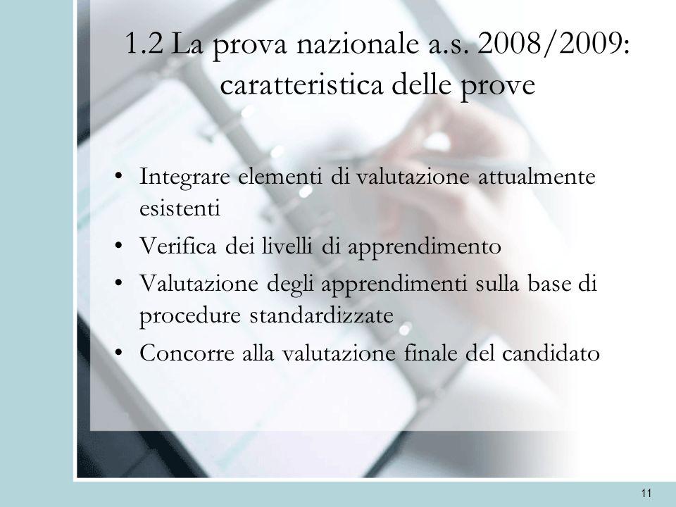 1.2 La prova nazionale a.s. 2008/2009: caratteristica delle prove