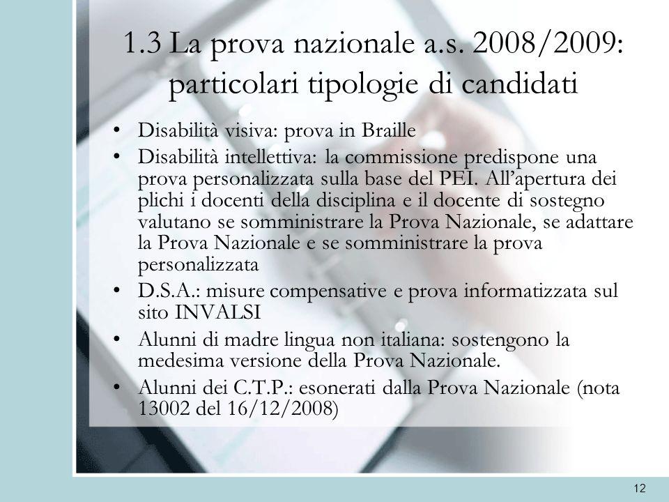 1.3 La prova nazionale a.s. 2008/2009: particolari tipologie di candidati