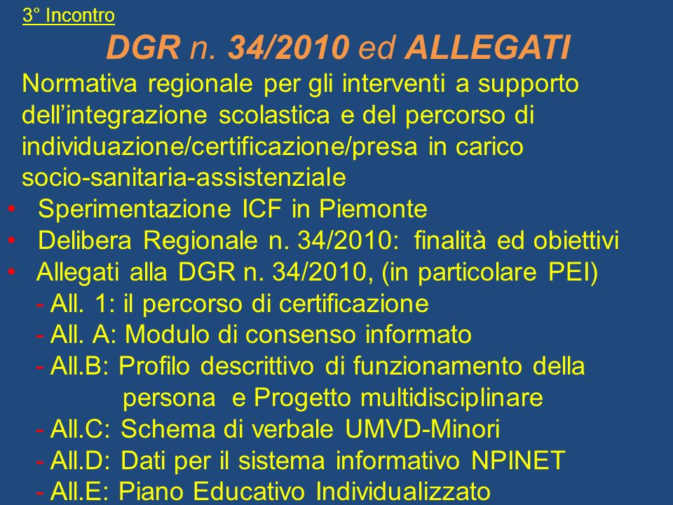 3° Incontro DGR n. 34/2010 ed ALLEGATI. Normativa regionale per gli interventi a supporto. dell'integrazione scolastica e del percorso di.