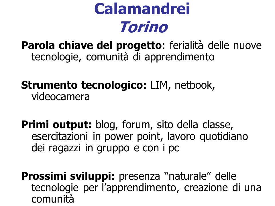 Calamandrei Torino Parola chiave del progetto: ferialità delle nuove tecnologie, comunità di apprendimento.