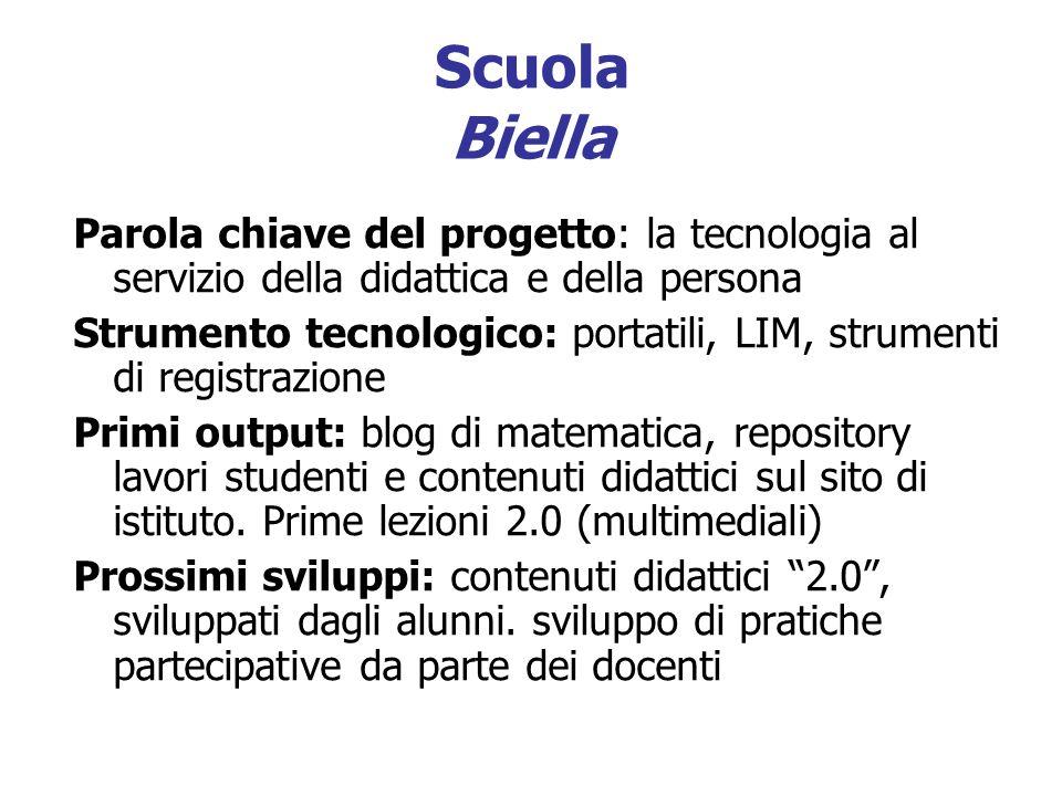 Scuola Biella Parola chiave del progetto: la tecnologia al servizio della didattica e della persona.