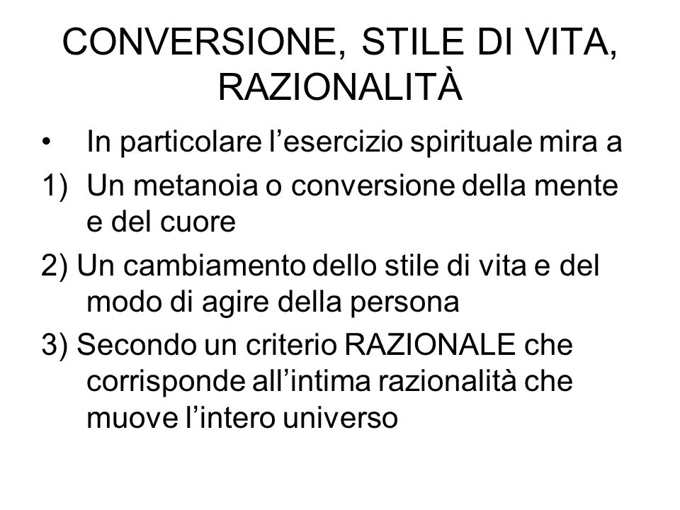 CONVERSIONE, STILE DI VITA, RAZIONALITÀ