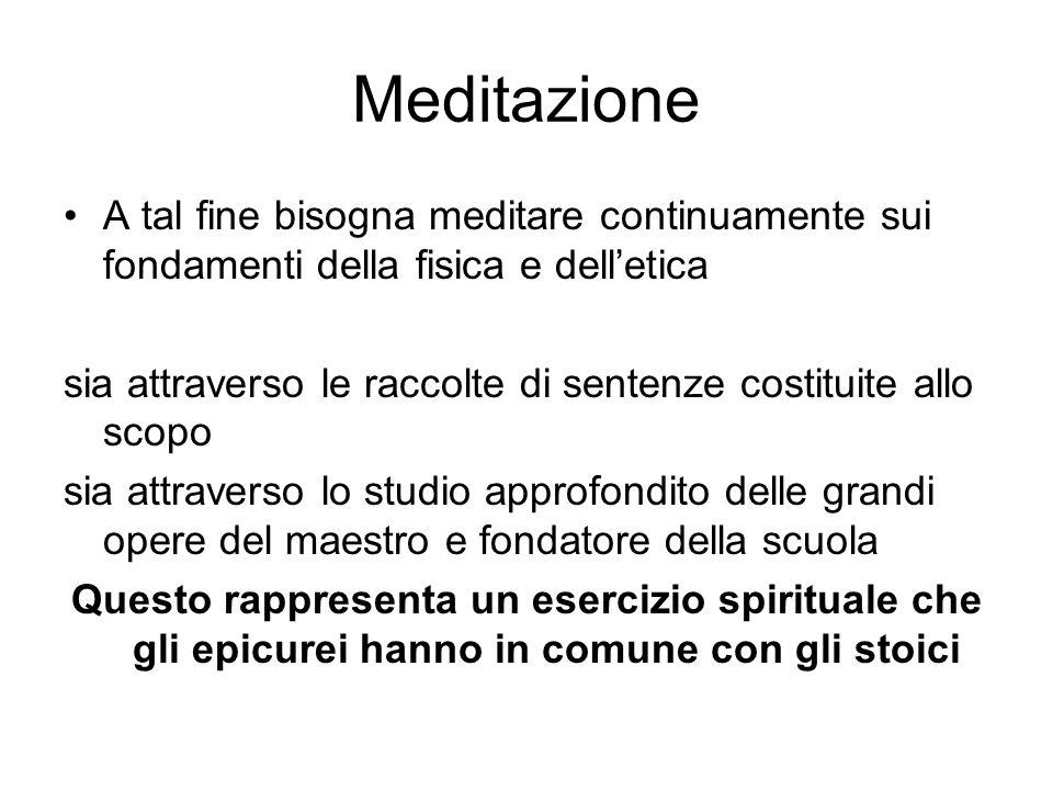 Meditazione A tal fine bisogna meditare continuamente sui fondamenti della fisica e dell'etica.