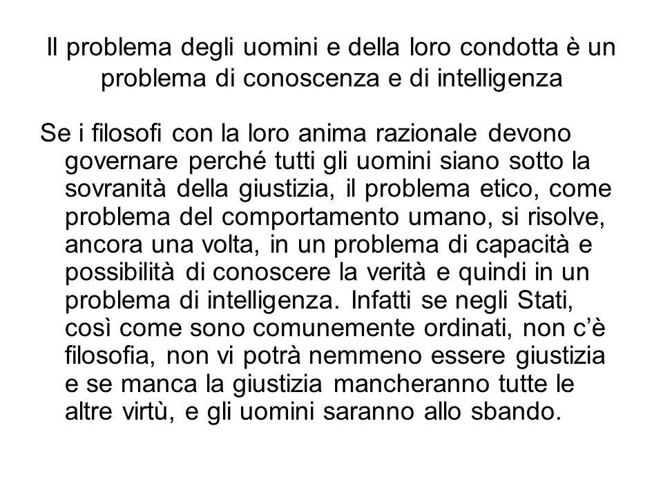 Il problema degli uomini e della loro condotta è un problema di conoscenza e di intelligenza