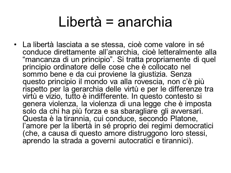 Libertà = anarchia