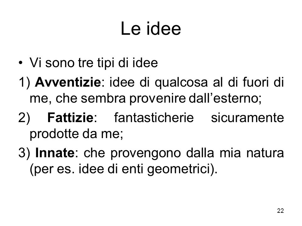 Le idee Vi sono tre tipi di idee