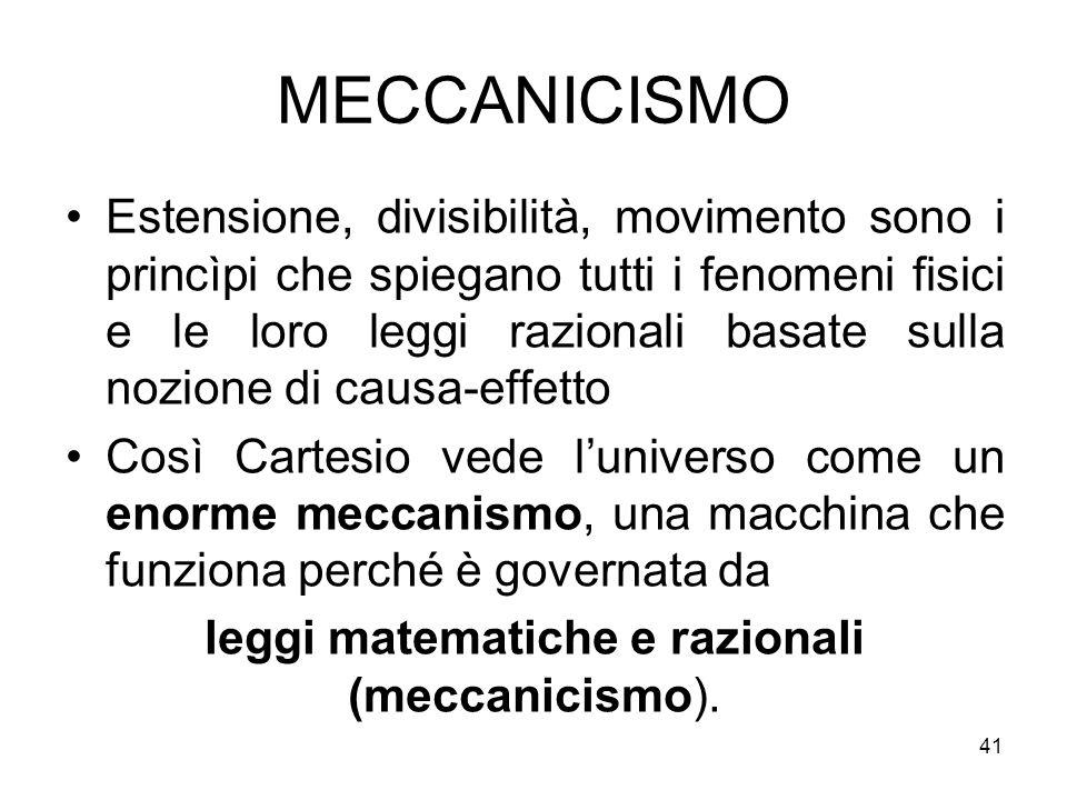 leggi matematiche e razionali (meccanicismo).