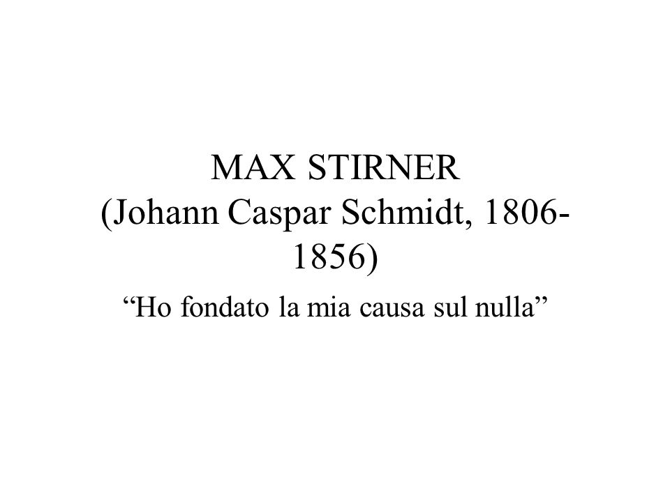 MAX STIRNER (Johann Caspar Schmidt, 1806-1856)