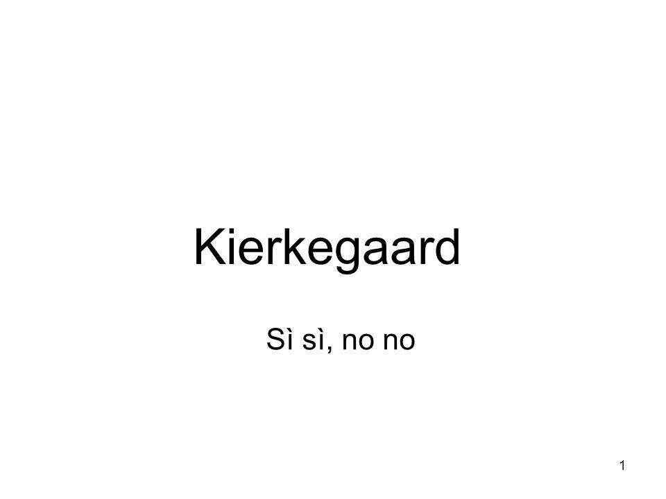 Kierkegaard Sì sì, no no
