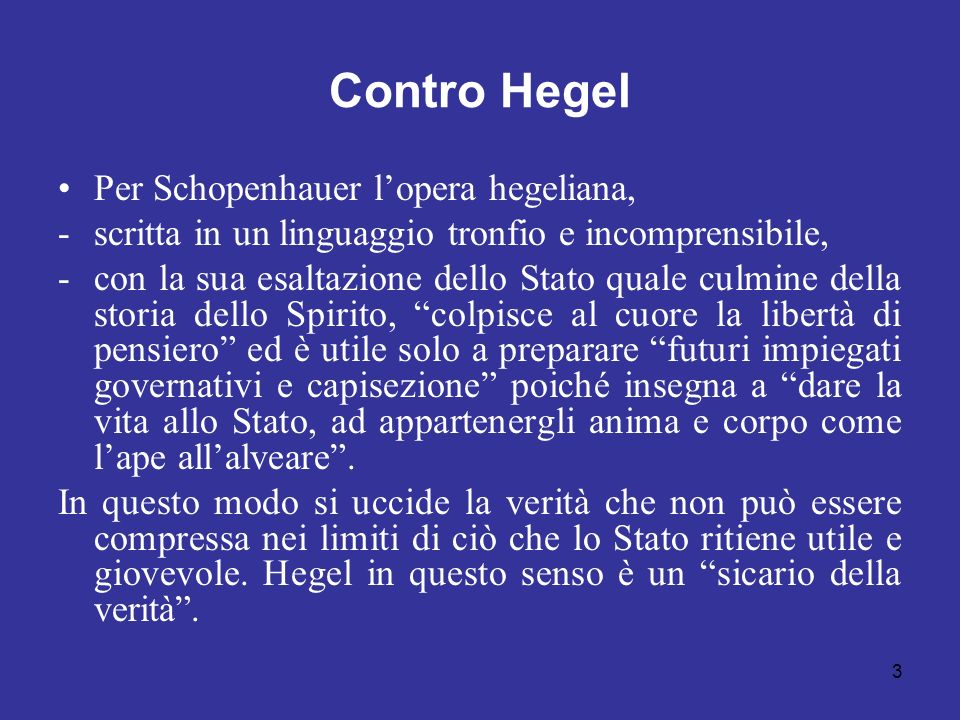 Contro Hegel Per Schopenhauer l'opera hegeliana,