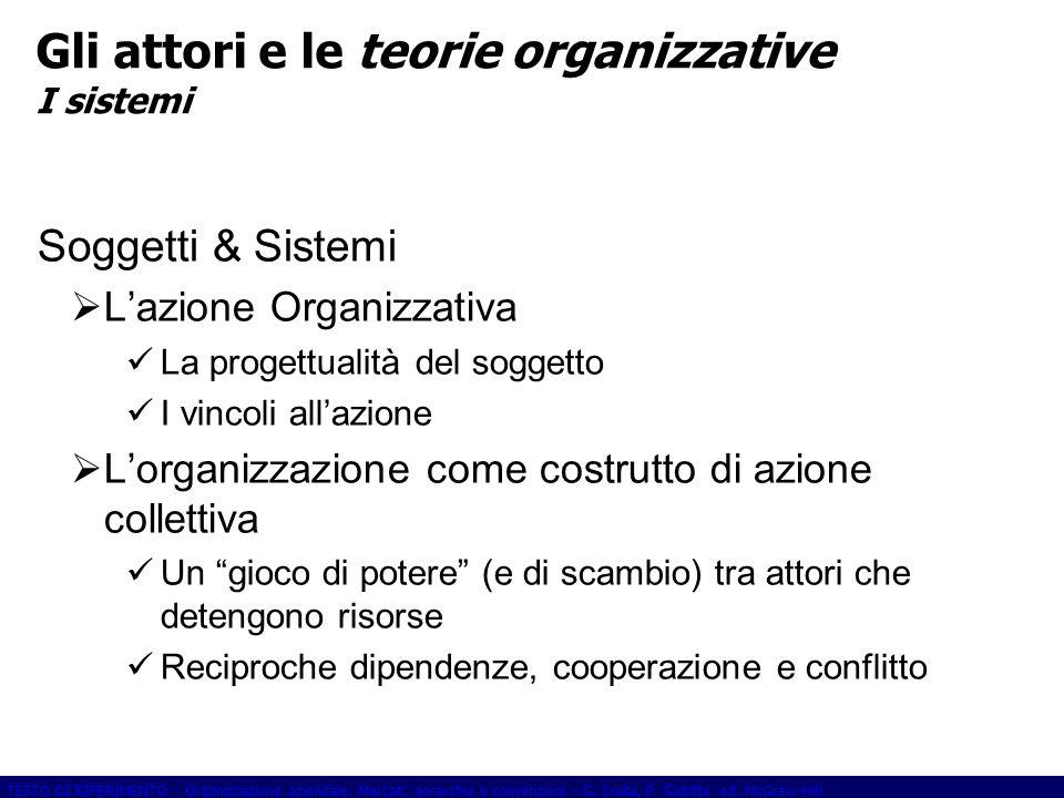 Gli attori e le teorie organizzative I sistemi