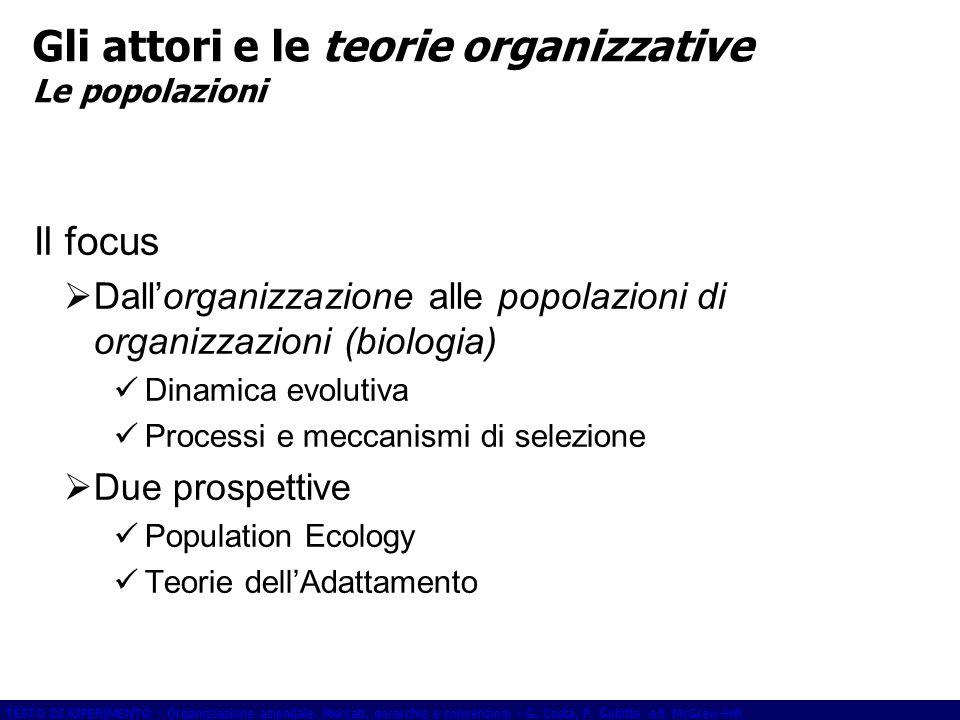 Gli attori e le teorie organizzative Le popolazioni