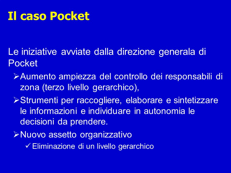 Il caso Pocket Le iniziative avviate dalla direzione generala di Pocket.