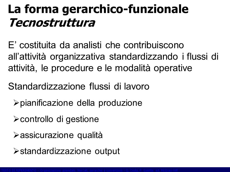 La forma gerarchico-funzionale Tecnostruttura