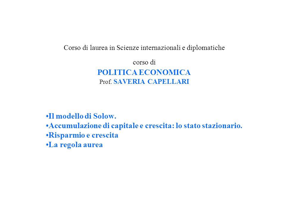 Accumulazione di capitale e crescita: lo stato stazionario.