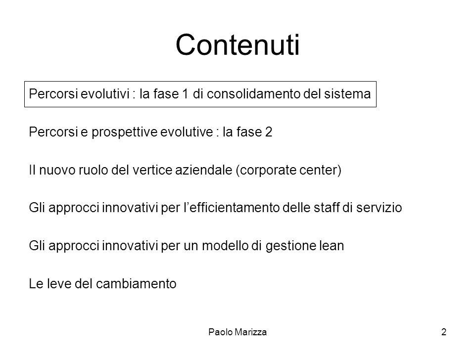 Contenuti Percorsi evolutivi : la fase 1 di consolidamento del sistema