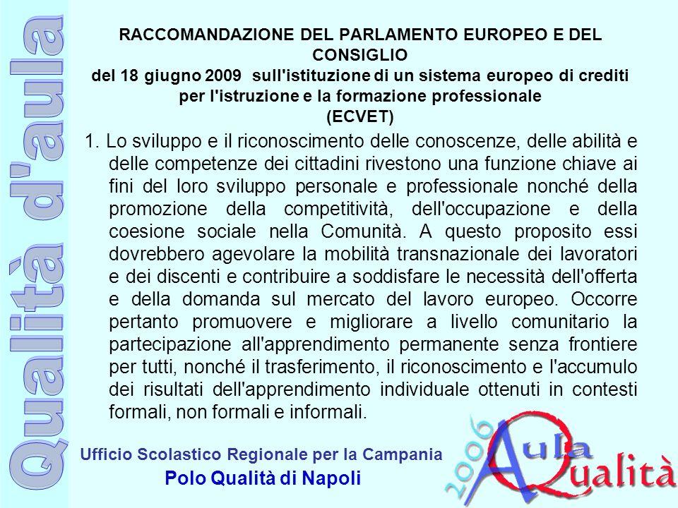 RACCOMANDAZIONE DEL PARLAMENTO EUROPEO E DEL CONSIGLIO del 18 giugno 2009 sull istituzione di un sistema europeo di crediti per l istruzione e la formazione professionale (ECVET)