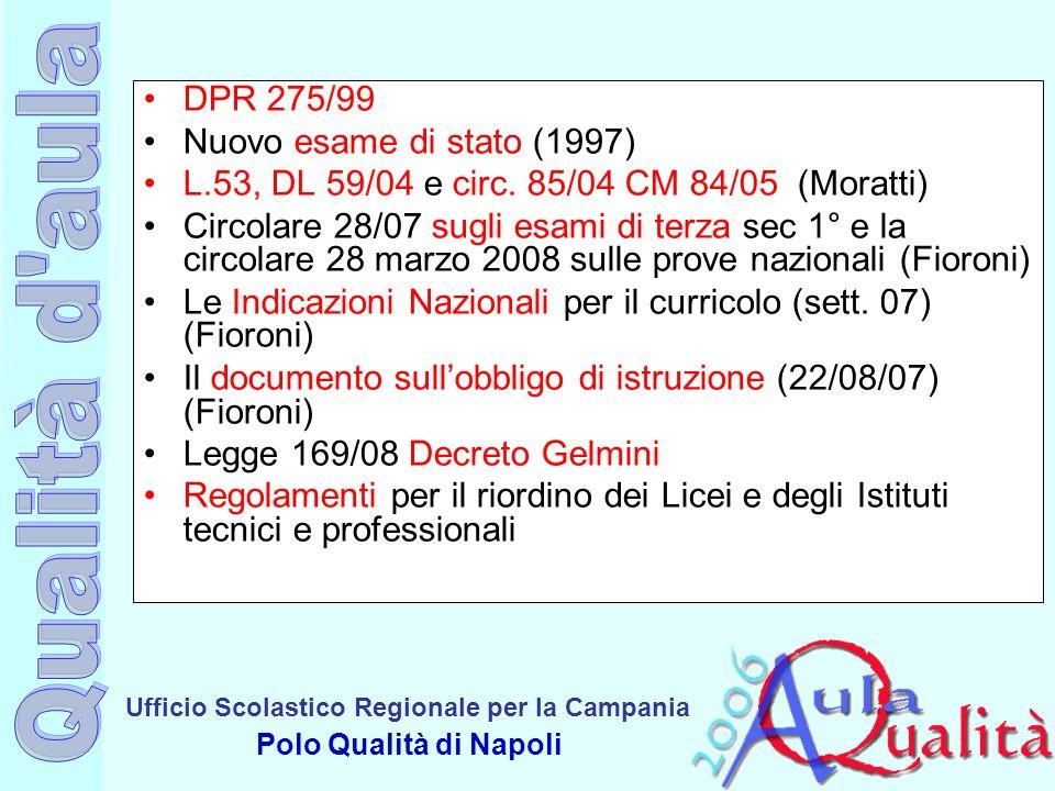 DPR 275/99 Nuovo esame di stato (1997) L.53, DL 59/04 e circ. 85/04 CM 84/05 (Moratti)