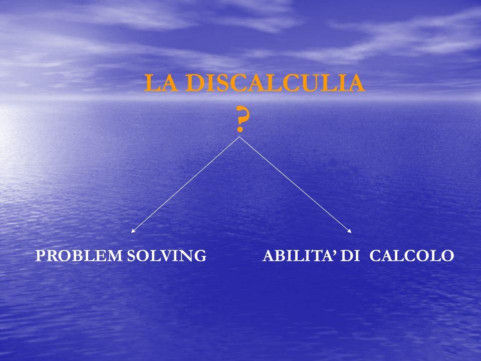PROBLEM SOLVING ABILITA' DI CALCOLO
