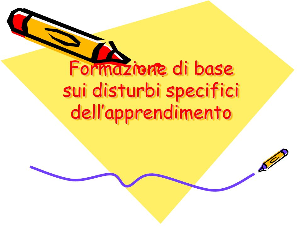 Formazione di base sui disturbi specifici dell'apprendimento