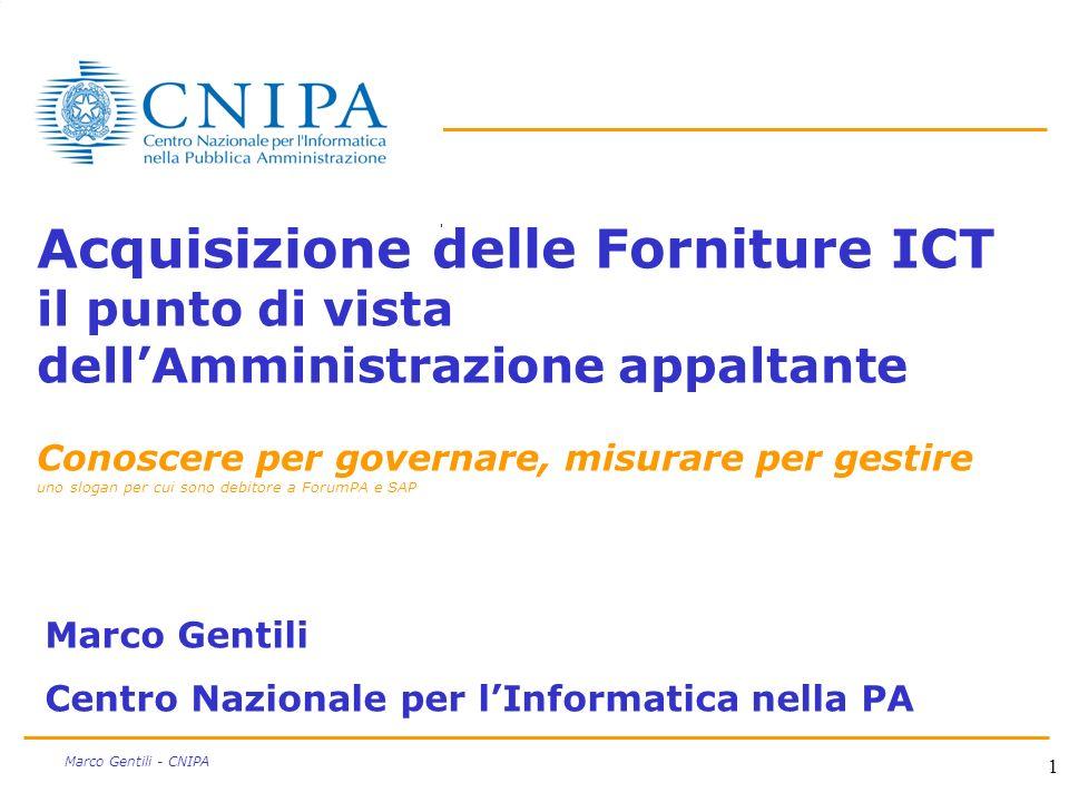 Acquisizione delle Forniture ICT il punto di vista dell'Amministrazione appaltante Conoscere per governare, misurare per gestire uno slogan per cui sono debitore a ForumPA e SAP