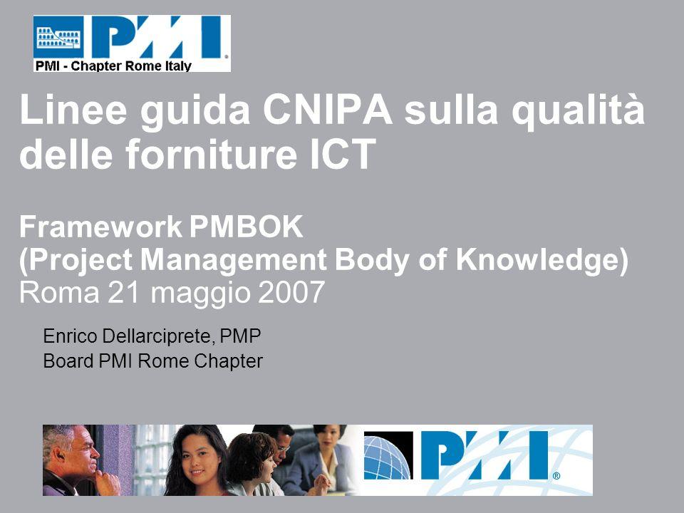 Enrico Dellarciprete, PMP - Framework PMBOK – Linee guida CNIPA sulla qualità delle forniture ICT