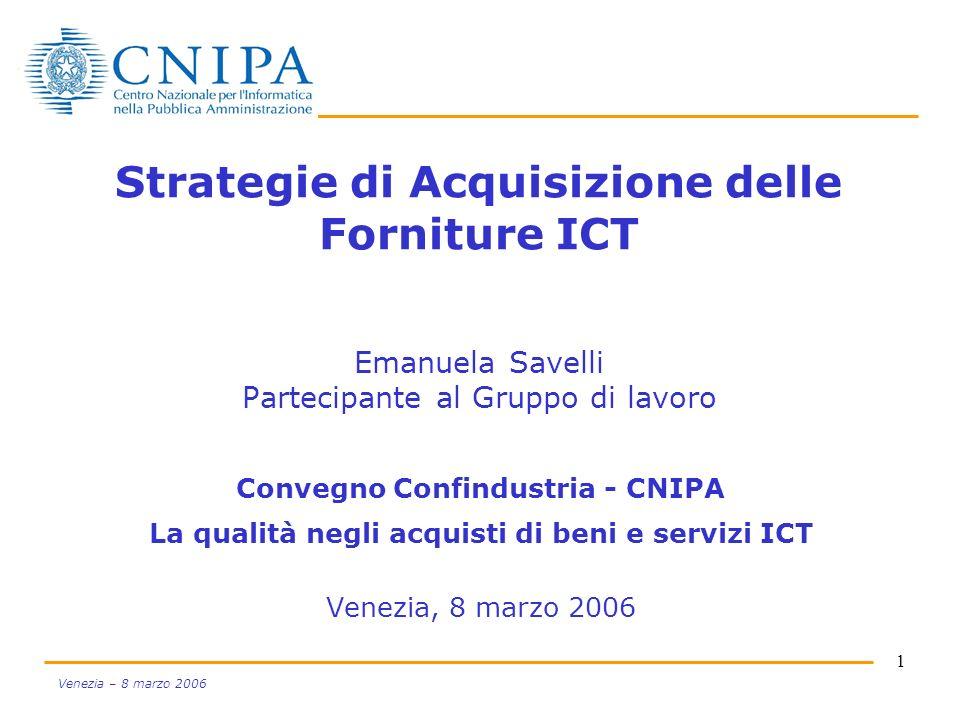Strategie di Acquisizione delle Forniture ICT Emanuela Savelli Partecipante al Gruppo di lavoro