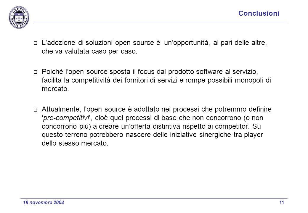 Conclusioni L'adozione di soluzioni open source è un'opportunità, al pari delle altre, che va valutata caso per caso.