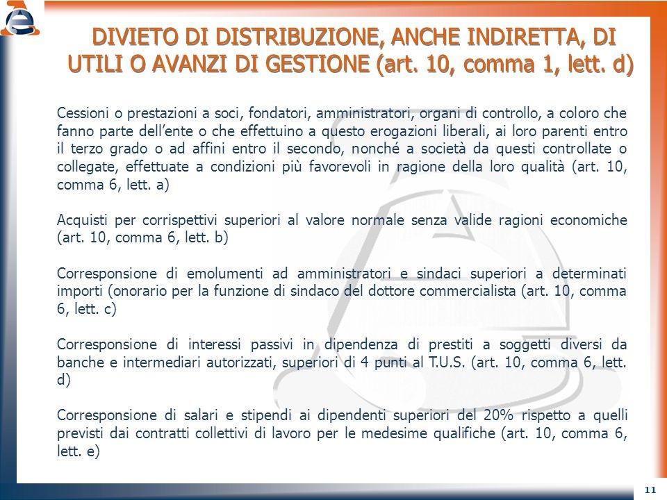 DIVIETO DI DISTRIBUZIONE, ANCHE INDIRETTA, DI UTILI O AVANZI DI GESTIONE (art. 10, comma 1, lett. d)