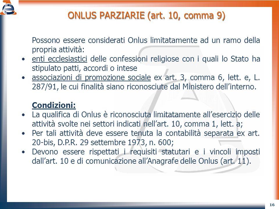 ONLUS PARZIARIE (art. 10, comma 9)