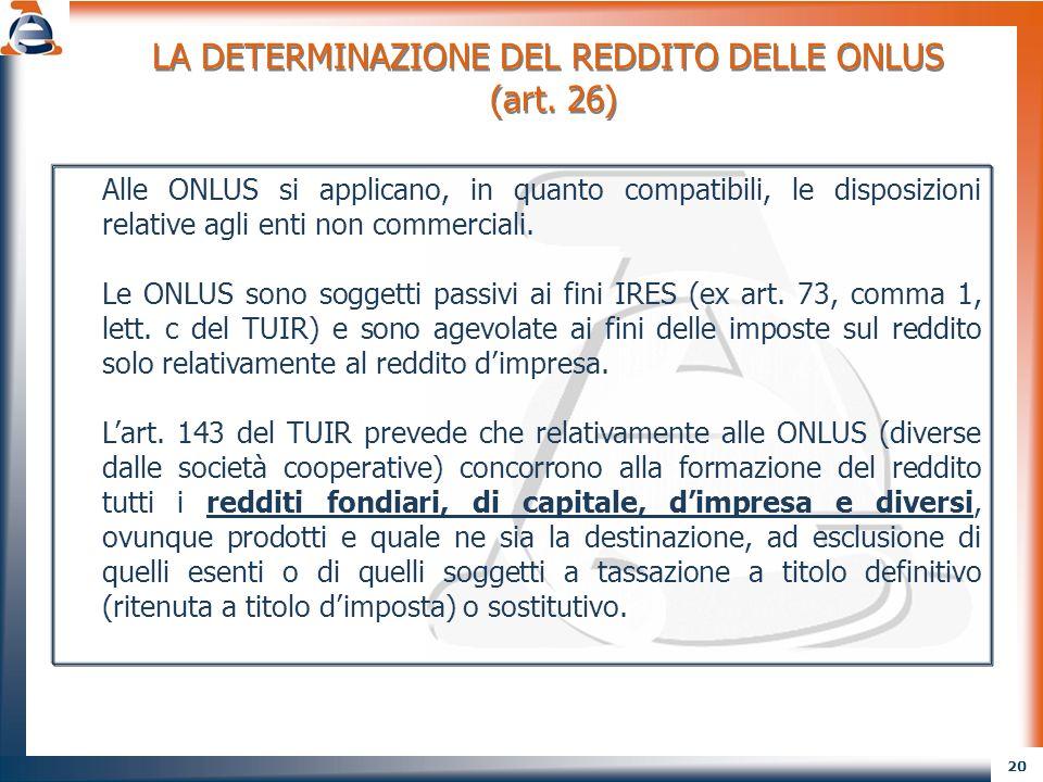 LA DETERMINAZIONE DEL REDDITO DELLE ONLUS (art. 26)