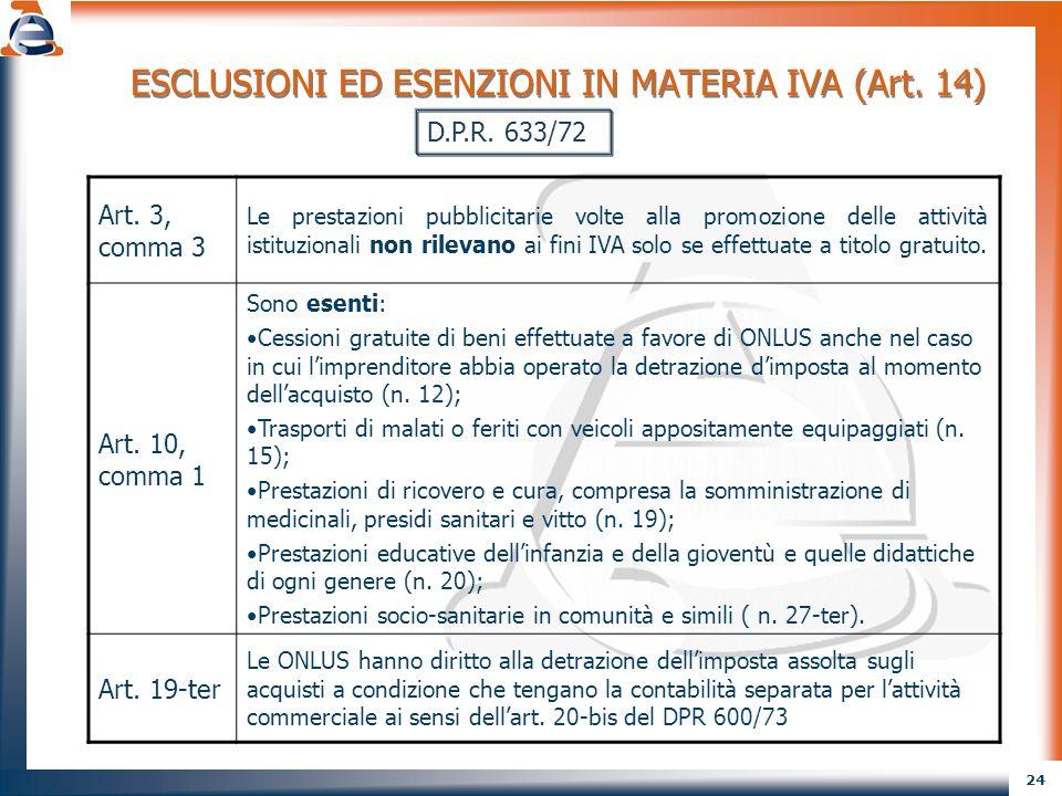 ESCLUSIONI ED ESENZIONI IN MATERIA IVA (Art. 14)