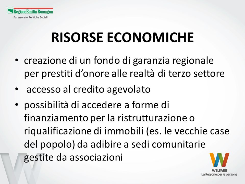 RISORSE ECONOMICHE creazione di un fondo di garanzia regionale per prestiti d'onore alle realtà di terzo settore.