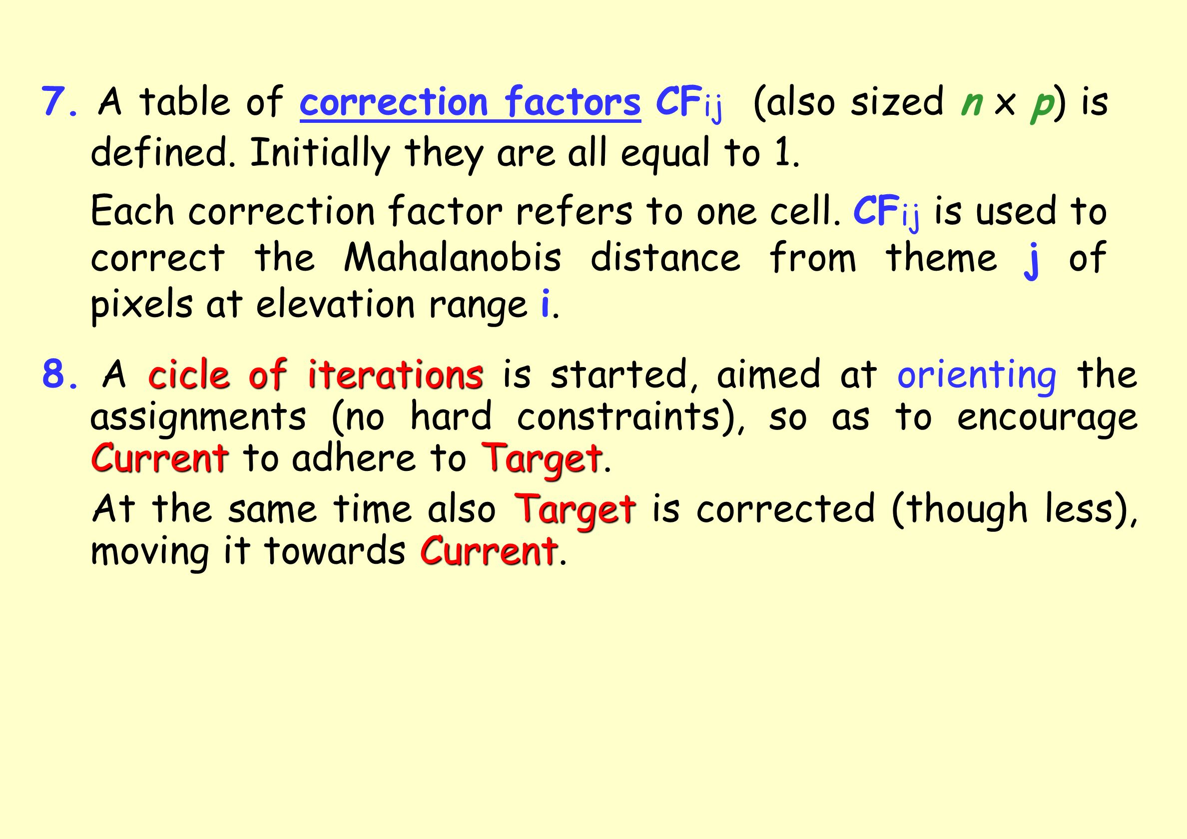 7. A table of correction factors CFij (also sized n x p) is defined