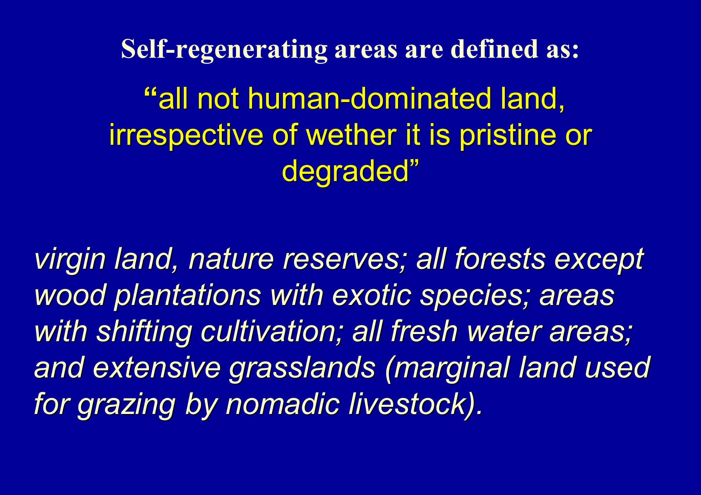 Self-regenerating areas are defined as: