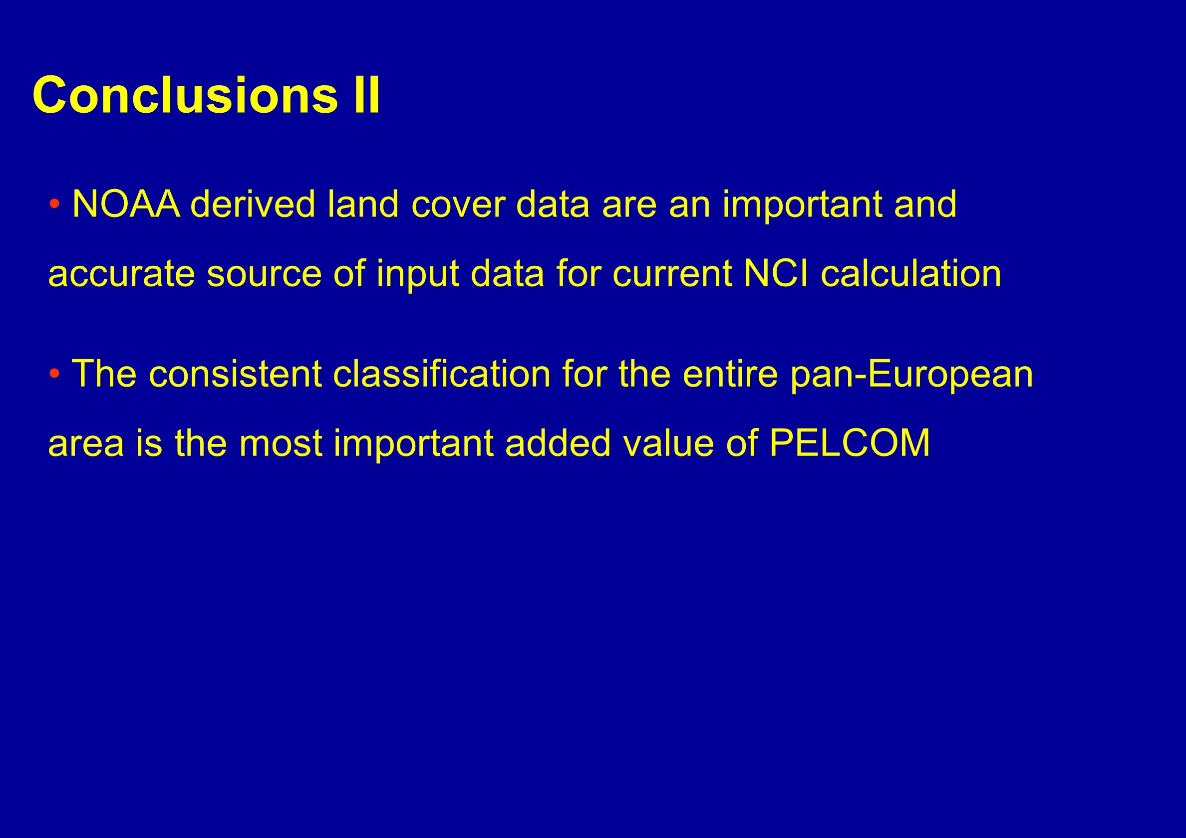 Conclusions II NOAA derived land cover data are an important and