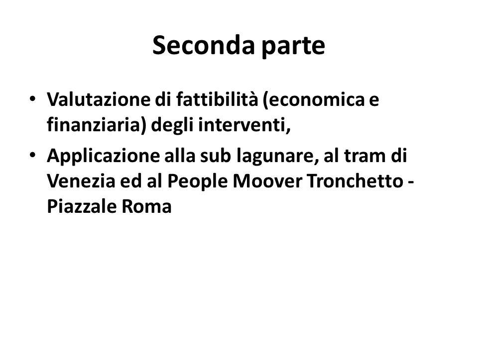 Seconda parte Valutazione di fattibilità (economica e finanziaria) degli interventi,